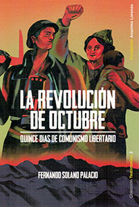 REVOLUCIÓN DE OCTUBRE. QUINCE DIAS DE COMUNISMO LIBERTARIO.