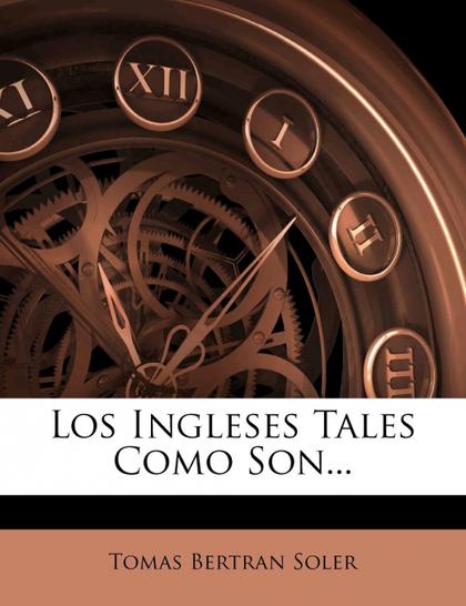 LOS INGLESES TALES COMO SON...
