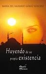 HUYENDO DE SU PROPIA EXISTENCIA