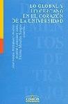 LO GLOBAL Y LO CERCANO EN EL CORAZÓN DE LA UNIVERSIDAD : II Y III JORNADAS DE ORIENTACIÓN Y COM