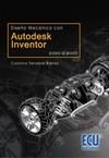 Diseño mecánico con:Autodesk inventor. Paso a paso