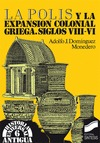 LA POLIS Y LA EXPANSIÓN COLONIAL GRIEGA S.VIII-VI