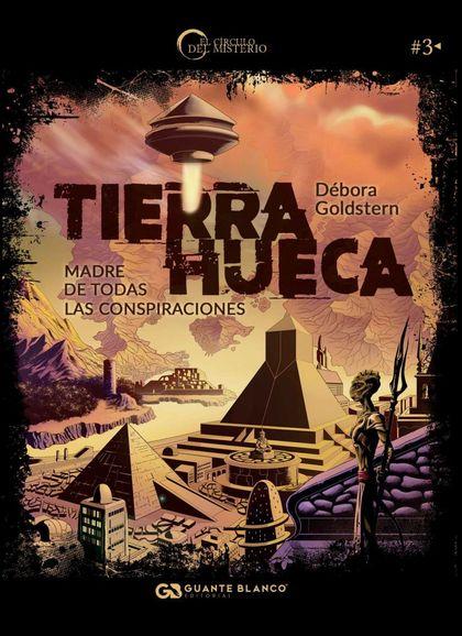 TIERRA HUECA. MADRE DE TODAS LAS CONSPIRACIONES