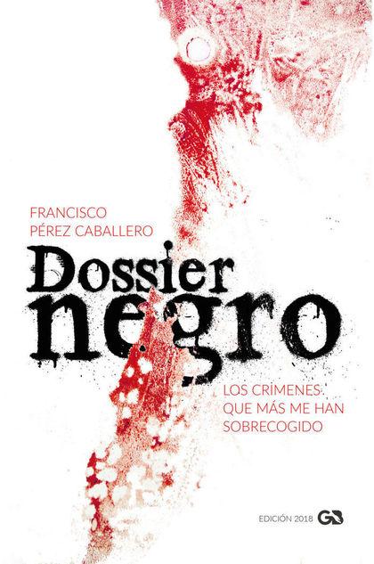 DOSSIER NEGRO (EDICIÓN 2018)