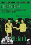 EQUILIBRIO, HEGEMONÍA Y REPARTO : LAS RELACIONES INTERNACIONALES ENTRE 1870-1945