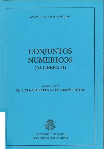 ÁLGEBRA II. CONJUNTOS NUMÉRICOS. PRIMERA PARTE DE LOS NATURALES A