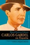 CARLOS GARDEL EN ESPAÑA.