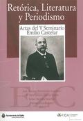 RETÓRICA, LITERATURA Y PERIODISMO: ACTAS DEL V SEMINARIO EMILIO CASTELAR (CÁDIZ, 30 DE NOVIEMBR
