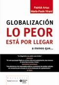 GLOBALIZACIÓN LO PEOR ESTÁ POR LLEGAR : A MENOS QUE--