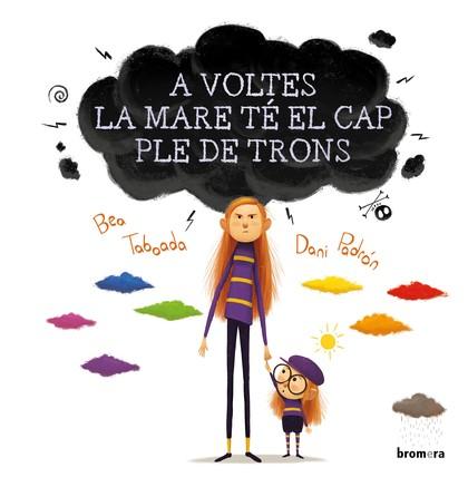 A VOLTES LA MARE TÉ EL CAP PLE DE TRONS.