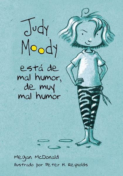 JUDY MOODY ESTÁ DE MAL HUMOR, DE MUY MAL HUMOR.