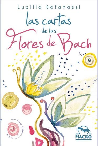 LAS CARTAS DE LAS FLORES DE BACH. 38 CARTAS ILUSTRADAS