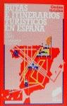 RUTAS E ITINERARIOS TURÍSTICOS EN ESPAÑA