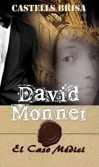 DAVID MONNET Y EL CASO MÉDICI