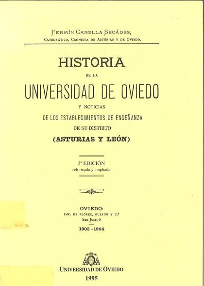 HISTORIA DE LA UNIVERSIDAD DE OVIEDO Y NOTICIAS DE LOS ESTABLECIMIENTOS DE ENSEÑANZA DE SU DIST