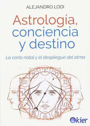 ASTROLOGÍA, CONCIENCIA Y DESTINO. LA CARTA NATAL Y EL DESPLIEGUE DEL ALMA