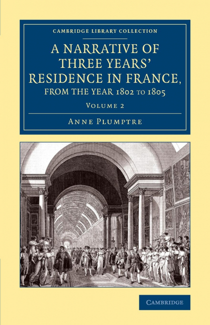 A NARRATIVE OF THREE YEARS´ RESIDENCE IN FRANCE, PRINCIPALLY IN THE