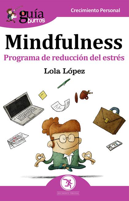 GUÍABURROS MINDFULNESS. PROGRAMA DE REDUCCIÓN DEL ESTRÉS