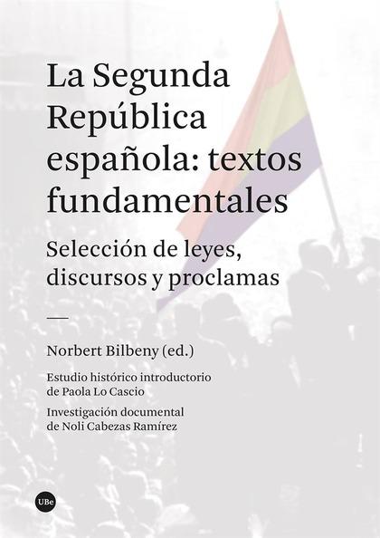 LA SEGUNDA REPÚBLICA ESPAÑOLA: TEXTOS FUNDAMENTALES.