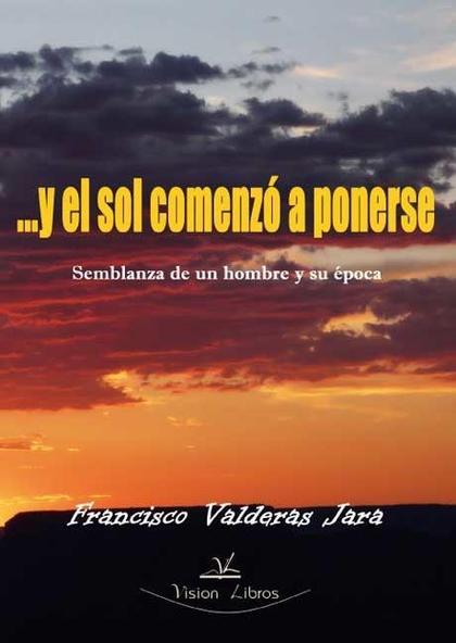 Y EL SOL COMENZÓ A PONERSE