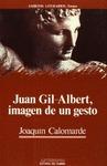 JUAN GIL-ALBERT, IMAGEN DE UN GESTO
