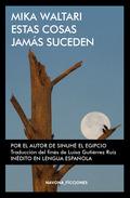 ESTAS COSAS JAMÁS SUCEDEN.