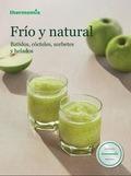 FRÍO Y NATURAL : BATIDOS, CÓCTELES, SORBETES Y HELADOS