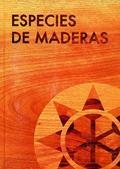 ESPECIES DE MADERAS PARA CARPINTERÍA, CONSTRUCCIÓN Y MOBILIARIO.