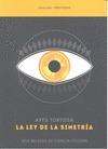 LA LEY DE LA SIMETRÍA : DOS RELATOS DE CIENCIA FICCIÓN
