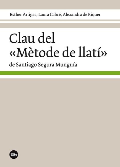CLAU DEL ´MÈTODE DE LLATÍ´ DE SANTIAGO SEGURA MUNGUÍA