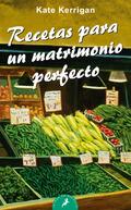 RECETAS PARA UN MATRIMONIO PERFECTO