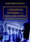 LA EXPULSIÓN DEL EXTRANJERO EN LA LEGISLACIÓN ESPAÑOLA