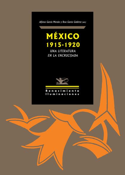 MÉXICO 1915-1920: UNA LITERATURA EN LA ENCRUCIJADA