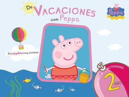 PEPPA PIG, DE VACACIONES CON PEPPA, EDUCACIÓN INFANTIL, 2 AÑOS. CUADERNO DE VACACIONES