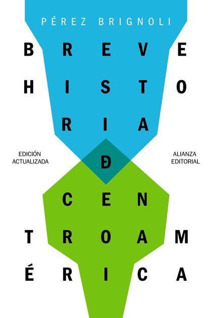 BREVE HISTORIA DE CENTROAMÉRICA.