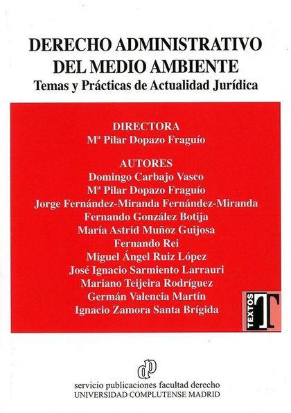 DERECHO ADMINISTRATIVO DEL MEDIO AMBIENTE. TEMAS Y PRÁCTICAS DE ACTUALIDAD JURÍDICA