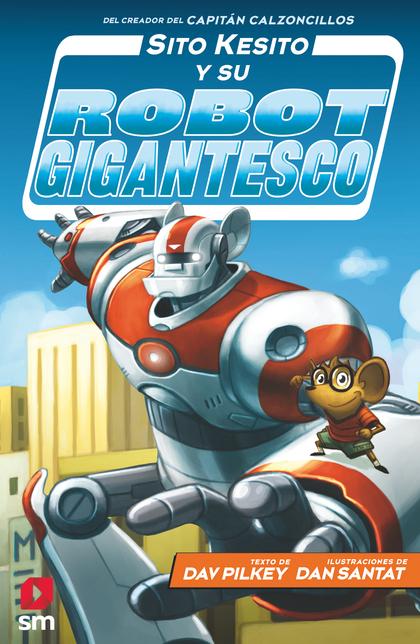 SITO KESITO Y SU ROBOT GIGANTESCO.