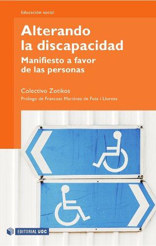 ALTERANDO LA DISCAPACIDAD : MANIFIESTO A FAVOR DE LAS PERSONAS