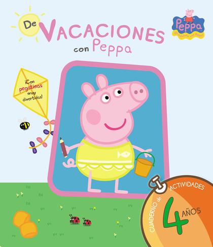 PEPPA PIG, DE VACACIONES CON PEPPA, EDUCACIÓN INFANTIL, 4 AÑOS. CUADERNO DE VACACIONES