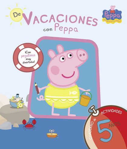 PEPPA PIG, DE VACACIONES CON PEPPA, EDUCACIÓN INFANTIL, 5 AÑOS. CUADERNO DE VACACIONES