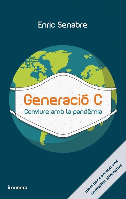 GENERACIÓ C. CONVIURE AMB LA PANDÈMIA.