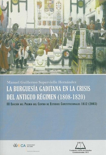 LA BURGUESÍA GADITANA EN LA CRISIS DEL ANTIGUO RÉGIMEN (1808-1820)