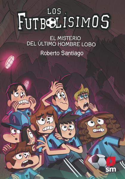 FUTBOLISIMOS 16. EL MISTERIO DEL ULTIMO HOMBRE LOBO.