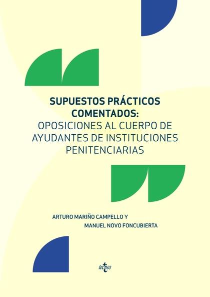 SUPUESTOS PRÁCTICOS COMENTADOS. OPOSICIONES AL CUERPO DE AYUDANTES DE INSTITUCIONES PENITENCIAR