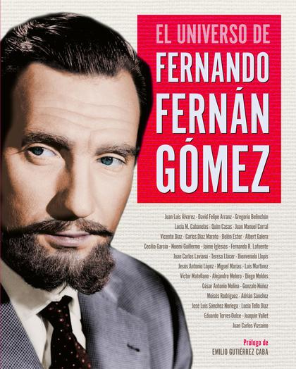 EL UNIVERSO DE FERNANDO FERNÁN GÓMEZ.