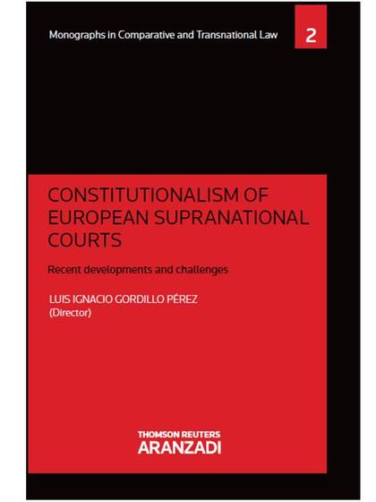 CONSTITUTIONALISM OF EUROPEAN SUPRANATIONAL COURTS. RECENT DEVELOPMENTS AND CHALLENGES