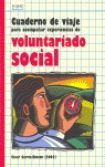 CUADERNO DE VIAJE PARA ACOMPAÑAR EXPERIENCIAS DE VOLUNTARIADO SOCIAL