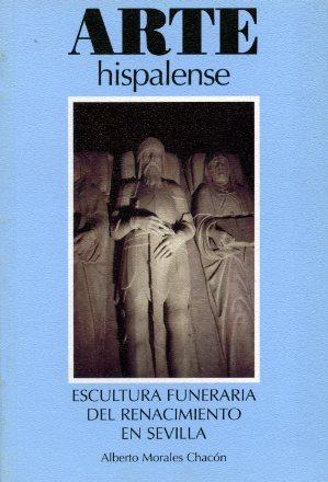 ARTE HISPALENSE N-67 .ESCULTURA FUNERARIA RENACIMIENTO SEVILLA