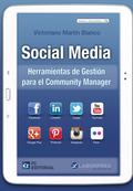 SOCIAL MEDIA : HERRAMIENTAS DE GESTIÓN PARA EL COMMUNITY MANAGER