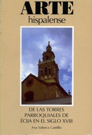 ARTE HISPALENSE 68 TORRES PARROQUIALES DE ECIJA S. XVII